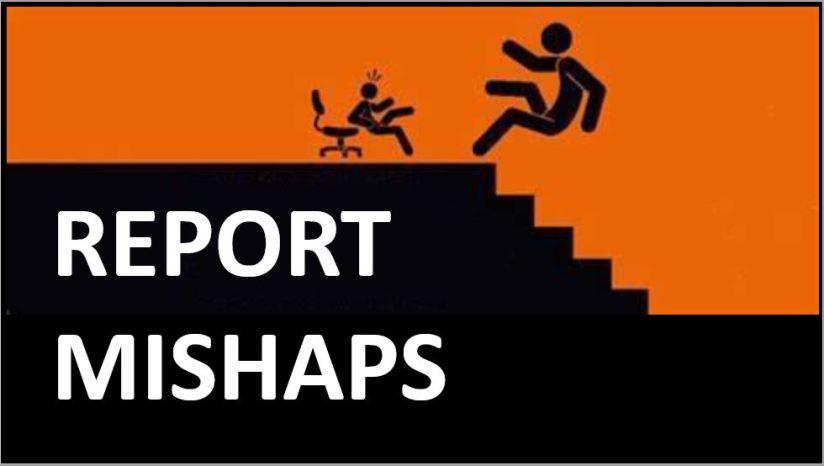 REPORT MISHAPS